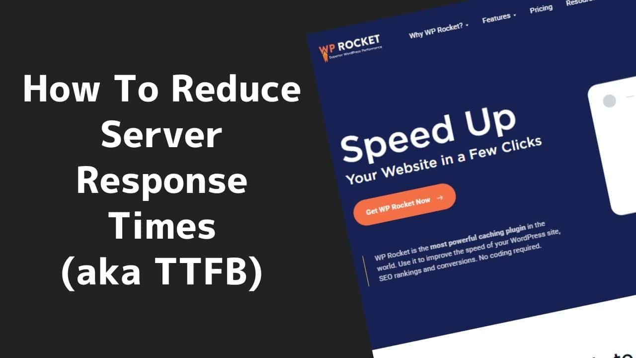 How To Reduce Server Response Times (aka TTFB)